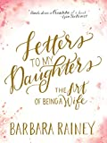 Best Christian Art Gifts Book For Women - Letters to My Daughters: The Art of Being Review