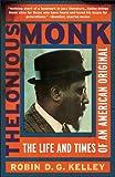 Thelonious Monk, Robin D. G. Kelley, 1439190461