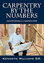 Carpentry by the Numbers: Mastering Carpentry