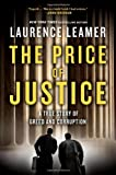 img - for The Price of Justice: A True Story of Greed and Corruption book / textbook / text book