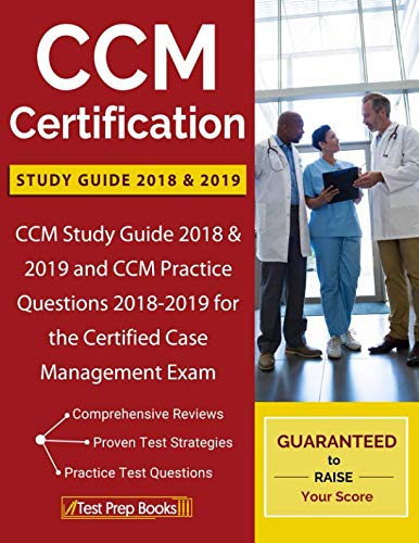 CCM Certification Study Guide 2018 & 2019: CCM Study Guide 2018 & 2019 and CCM Practice Questions 2018-2019 for the Certified Case Management Exam by Test Prep Books