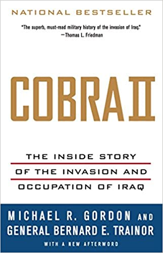 Cobra II: The Inside Story of the Invasion and Occupation of Iraq Vintage: Amazon.es: Michael R. Gordon, Bernard E. Trainor: Libros en idiomas extranjeros