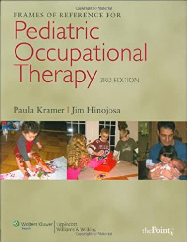 Frames of reference for pediatric occupational therapy frames of reference for pediatric occupational therapy third edition negle Gallery