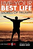 img - for Live Your BEST Life: Stories of Triumph (Life Your BEST Life) (Volume 1) book / textbook / text book