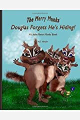 Douglas Forgets He's Hiding!: A Little Merry Munks Book (The Merry Munks) (Volume 1) Paperback