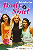 Body and Soul: A Girl's Guide to a Fit, Fun and Fabulous Life