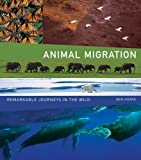 img - for Animal Migration: Remarkable Journeys in the Wild Hardcover March 5, 2009 book / textbook / text book