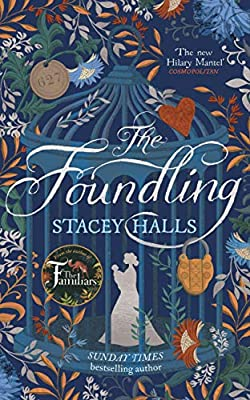 The Foundling: From the author of The Familiars, Sunday Times bestseller  and Richard & Judy pick: Amazon.co.uk: Halls, Stacey, Knowles, Patrick,  Cartwright, Lucy Rose, Cartwright, Lucy Rose, Knowles, Patrick:  9781838770068: Books