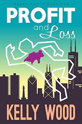 Profit and Loss (Regan Harris Romantic Mystery Series Book - Harris Wood