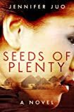 Seeds of Plenty, Jennifer Juo, 1482790394