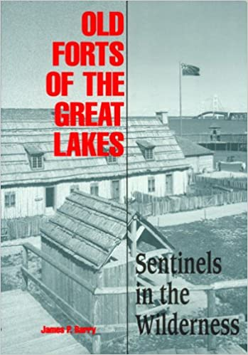 Book Old Forts of the Great Lakes: Sentinels in the Wilderness