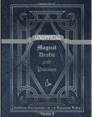 Unofficial Magical Drafts and Potions: Unofficial Encyclopedia of the Wizarding World - Volume 2
