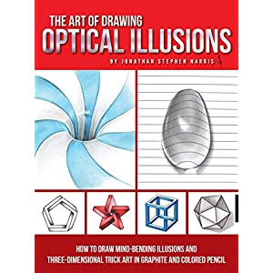 The Art of Drawing Optical Illusions: How to draw mind-bending illusions and three-dimensional trick art in graphite and colored pencil (Art Of…techniques) Paperback – November 1, 2017