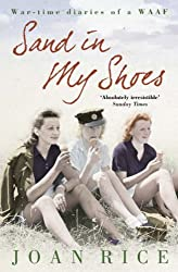 Sand In My Shoes: Coming of Age in the Second World War: A WAAF's Diary