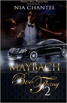 Maybach and His Boo Thang 2 by Nia Chantel (2015-12-28)