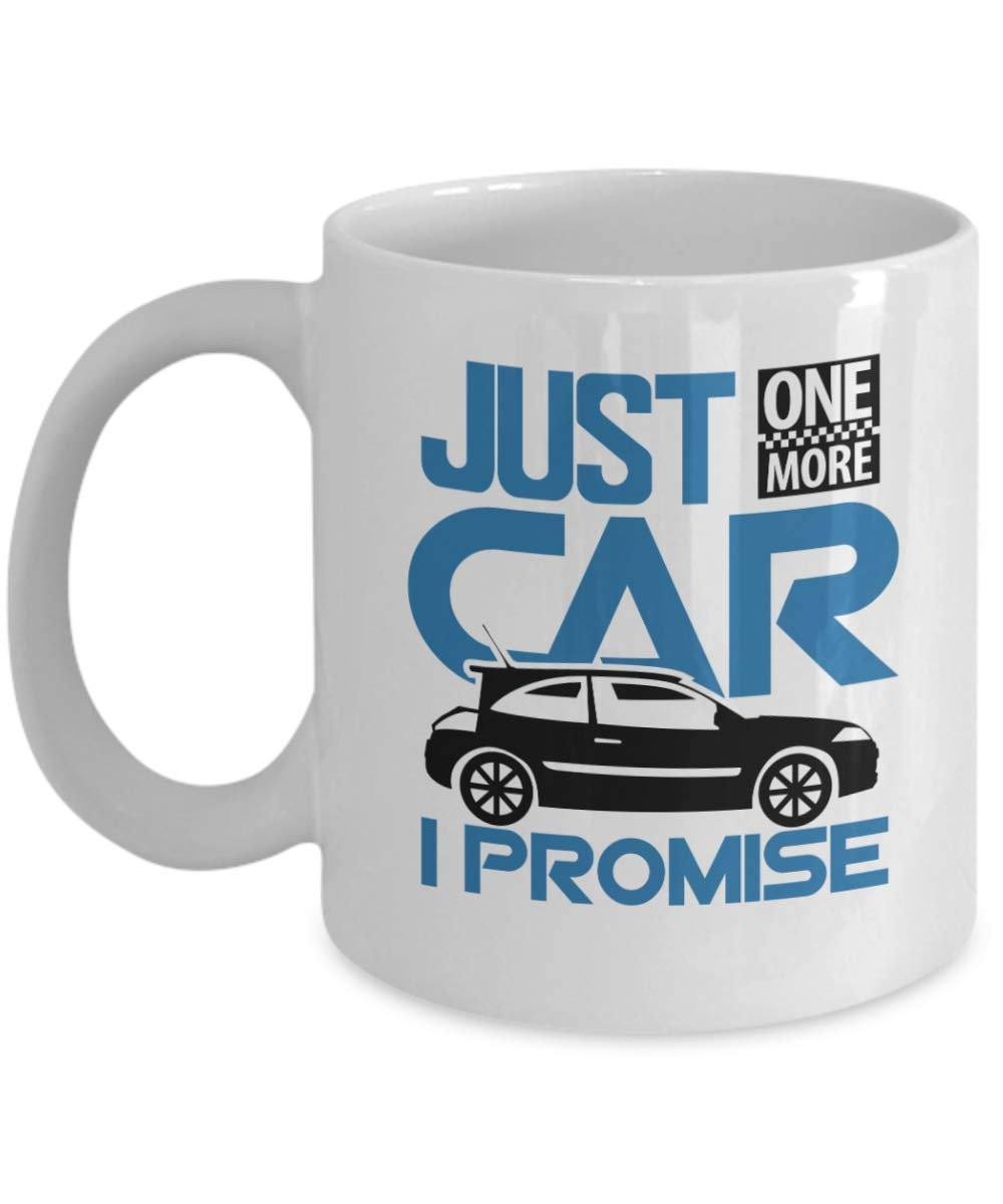 Car Lover Coffee Mug - Funny Gift for Car Lover - Just One More Car I Promise