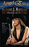 img - for The Miracle of Revenge: Angel Eyes (Volume 1) book / textbook / text book