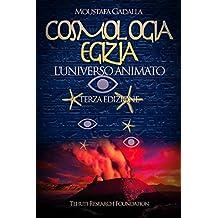 Cosmologia egizia: l'universo animato (Italian Edition)