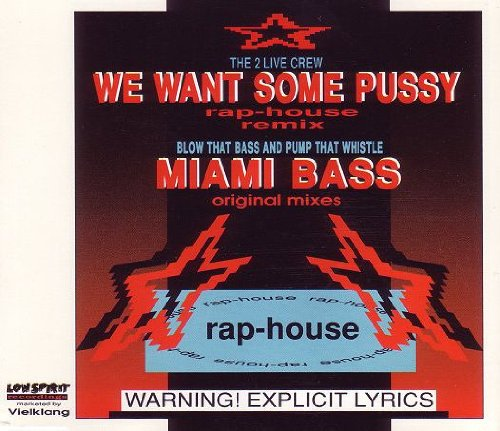 We Want Some Pussy (Rap-House Remix) / Miami Bass (Original Mixes) (One And One 2 Live Crew Remix)