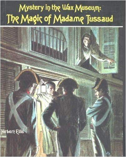 Mystery in the Wax Museum: The Magic of Madame Tussaud