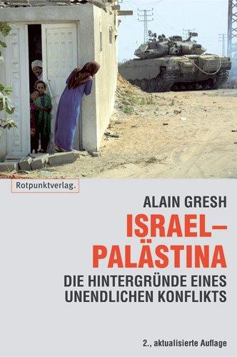 Israel - Palästina: Hintergründe zu einem unendlichen Konflikt