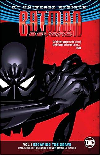 Batman Beyond Vol. 1: Escaping the Grave (Rebirth)