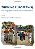 Thinking European(s) : New Geographies of Place, Cultures and Identities, Keane, Margaret and Villaneuva, Maria, 1443814350