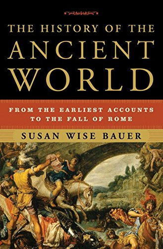 The History of the Ancient World: From the Earliest Accounts to the Fall of Rome [Susan Wise Bauer] (Tapa Dura)