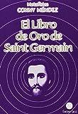 El Libro de Oro de Saint Germain, Conny Mendez, 9806114116