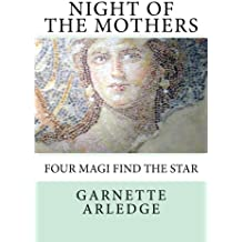 Night of the Mothers: When four Magi Follow the Star