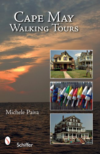 Cape May Walking Tours: Short, Fun, No-stress Tours for All Ages and Abilities