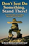 Don't Just Do Something, Stand There!, Marvin Weisbord and Sandra Janoff, 1576754251
