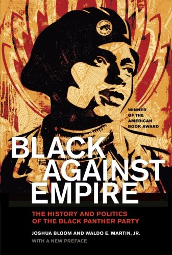 Search : Black against Empire: The History and Politics of the Black Panther Party (The George Gund Foundation Imprint in African American Studies)