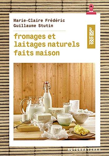 Fromages et laitages naturels faits maison by