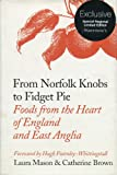 From Norfolk Knobs to Fidget Pie: Foods from the Heart of England and East Anglia