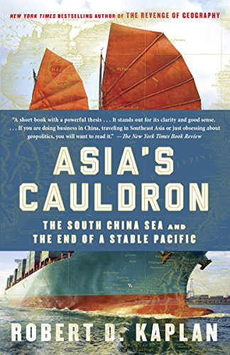Asia's Cauldron: The South China Sea and the End of a Stable Pacific cover