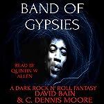 Band of Gypsies: A Dark Rock n' Roll Fantasy | David Bain,C. Dennis Moore