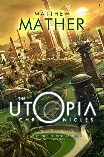 The Utopia Chronicles (Atopia Series Book 3)