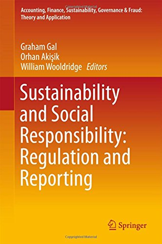 Sustainability and Social Responsibility: Regulation and Reporting (Accounting, Finance, Sustainability, Governance & Fraud: Theory and Application)