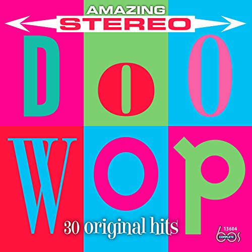 Amazing Stereo Doo Wop: 30 Original Hits by Unknown