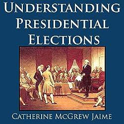 Understanding Presidential Elections