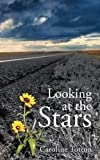 Looking at the Stars, Caroline Totton, 1456779834