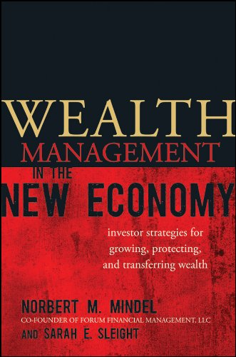 Wealth Management in the New Economy: Investor Strategies for Growing, Protecting and Transferring Wealth PDF