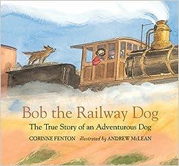 Descargar Libro En Bob The Railway Dog: The True Story Of An Adventurous Dog PDF Mega