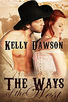 The Ways of the West by [Dawson, Kelly]