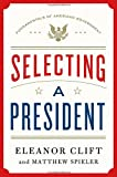 Selecting a President, Eleanor Clift and Matthew Spieler, 1250004497