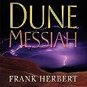 Dune Messiah | Livre audio Auteur(s) : Frank Herbert Narrateur(s) : Scott Brick, Katherine Kellgren, Euan Morton, Simon Vance