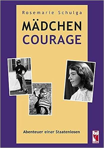Mädchen Courage: Abenteuer einer Staatenlosen