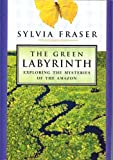 download ebook the green labyrinth: exploring the mysteries of the amazon pdf epub