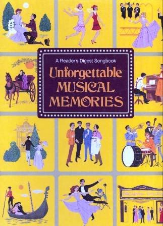 Unforgettable Musical Memories (Reader's Digest Songbook) (Songbook Readers Digest)